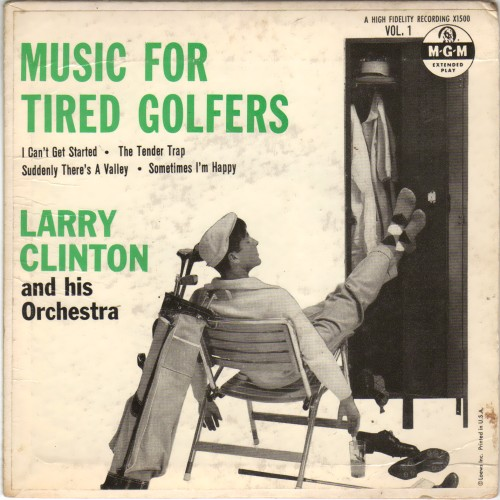 LARRY CLINTON - Music for tired golfers  Volume 1 - 45T (EP 4 titres)