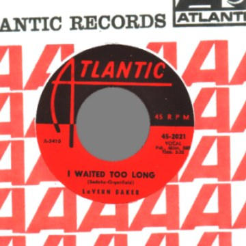LAVERN BAKER - I Waited Too Long / You're Teasin' Me - 45T (SP 2 titres)