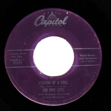 THE FIVE KEYS - Wisdom Of a Fool / Now Don't That Prove I Love You - 45T (SP 2 titres)
